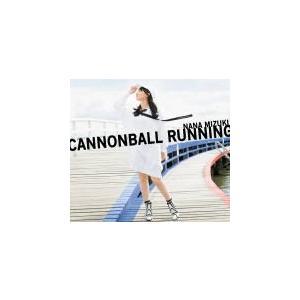 初回限定盤(CD+Blu-ray) 水樹奈々 CD+Blu-ray/CANNONBALL RUNNING 19/12/11発売 オリコン加盟店|ajewelry