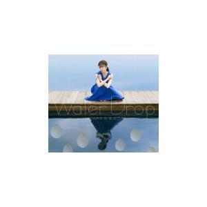 CD+DVD盤(初回製造分)(取) 三方背ケース仕様 石原夏織 CD+DVD/Water Drop 20/8/5発売 オリコン加盟店 ajewelry