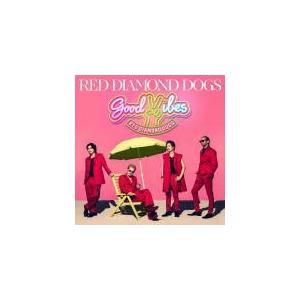 RED DIAMOND DOGS CD+DVD/GOOD VIBES 19/9/4発売 オリコン加盟店|ajewelry