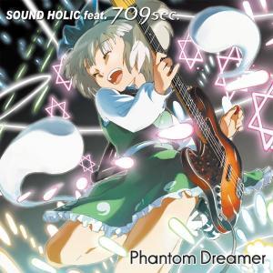 Phantom Dreamer/SOUND HOLIC|akhb