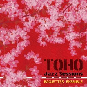 Toho Jazz Sessions / Baguettes Ensemble|akhb