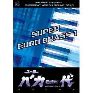 ユーロバカ一代 VERSION 0.87 ADD−ON SOUND SUPER EURO BRASS 1 / Eurobeat Union 発売日2014−12−29 AKBH|akhb