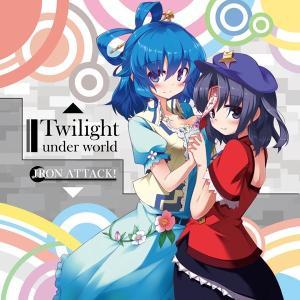 Twilight Under World / IRON ATTACK! 入荷予定2016年08月頃