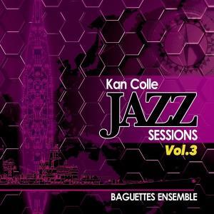 KanColle Jazz Sessions Vol.3 / Baguettes Ensemble 発売日2016−08−13 AKBH|akhb