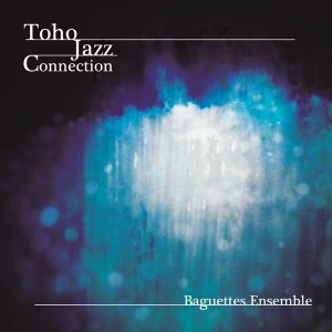 Toho Jazz Connection / Baguettes Ensemble|akhb