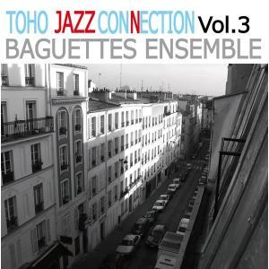 Toho Jazz Connection Vol.3 / Baguettes Ensemble|akhb