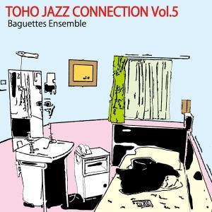 Toho Jazz Connection Vol.5 / Baguettes Ensemble|akhb