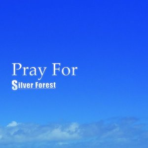 Pray For / Silver Forest|akhb