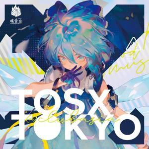 TOSX TOKYO at clubasia / 魂音泉|akhb
