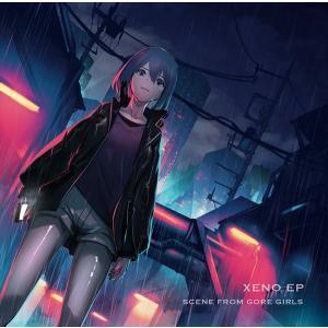 XENO EP / SceneFromGoreGirls akhb
