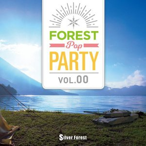 Forest POP Party vol.00 / Silver Forest|akhb