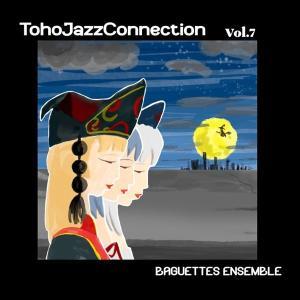 Toho Jazz Connection Vol.7 / Baguettes Ensemble|akhb