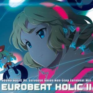 EUROBEAT HOLIC II 【SOUND HOLIC Vs. Eurobeat Union】 akibaoo