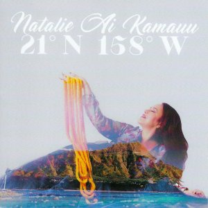 21° N 158° W / Natalie Ai Kamauu(21° N 158° W / ナタリー アイ カマウウ)