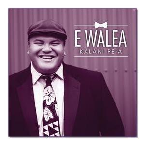 E Walea / Kalani Pe`a (エワレア / カラニ・ペア)