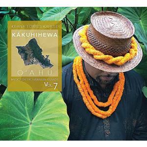 KAKUHIHEWA OAHU / Kuana Torres Kahele(カクヒヘヴァ オアフ / クアナ・トレス・カヘレ)