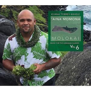 'AINA MOMONA MOLOKAI / Kuana Torres Kahele(アイナ モモナ モロカイ / クアナ・トレス・カヘレ)