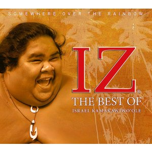 SOMEWHERE OVER THE RAINBOW: THE BEST OF ISRAEL KAMAKAWIWO`OLE / IZ(ザ ベスト オブ イズラエル・カマカヴィヴォオレ / イズ)