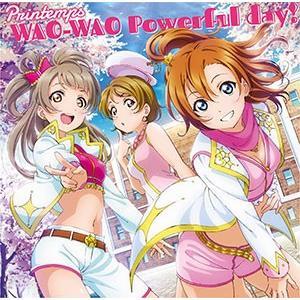 CD 「ラブライブ!スクールアイドルフェスティバル」コラボシングル 「WAO-WAO Powerful day!」 / Printemps[ランティス]《在庫切れ》 amiami