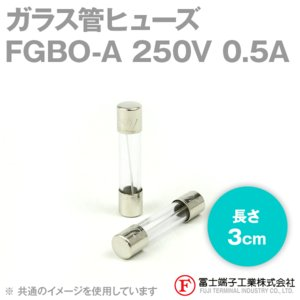 在庫有 富士端子 FGBO-A ガラス管ヒューズ 1個 カートリッジタイプ (定格: AC250V 0.5A) (長さ: 3cm) (B種溶断型) NN|angelhamshopjapan