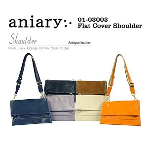 アニアリ・aniary バッグ ショルダーバッグ【送料無料】アンティークレザー フラットカバーショルダー Flat Cover Shoulder 01-03003|aniary-shop