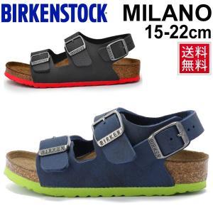 BIRKENSTOCK(ビルケンシュトック)の定番人気サンダル「MILANO/ミラノ」のキッズモデル...