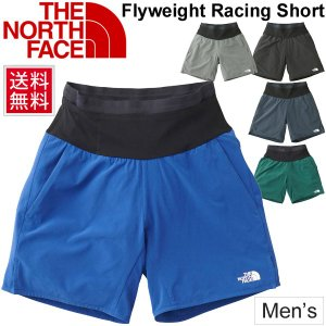 ランニングパンツ メンズ/ザノースフェイス THE NORTH FACE フライウェイトレーシングショーツ/スポーツウェア 男性用 ショートパンツ /NB91776|apworld