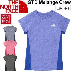 Tシャツ 半袖 レディース/THE NORTH FACE ザノースフェイス GTDメランジクルー/ランニングシャツ スポーツウェア 女性用 半袖シャツ/ NTW61876|apworld