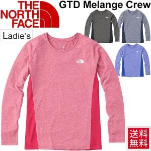 Tシャツ 長袖 レディース/THE NORTH FACE ザノースフェイス GTDメランジクルー/ランニングシャツ スポーツウェア 女性用/ NTW61881|apworld