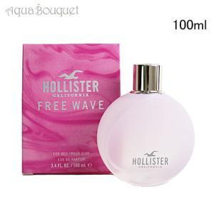 香水 女性用 ホリスター フリー ウェーブ フォーハー  オードパルファム 100ml HOLLISTEREDP FREE WAVE FOR HER|aquabouquet