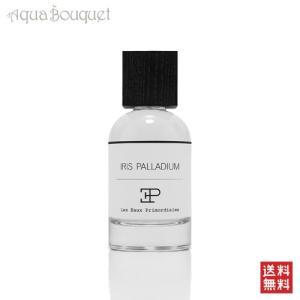 レ オー プリモディアル アイリス パラディアム 100ml LES EAUX PRIMORDIALES IRIS PALLADIUM EDP [1801] aquabouquet