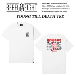 Rebel8 YOUNG TILL DEATH TEE WHITE ヤング ティル デス 半袖Tシャツ ホワイト 白 レベルエイト archrival