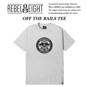 Rebel8 OFF THE RAILS TEE GRAY オブ ザ レイル 半袖Tシャツ ヘザーグレー 灰 レベルエイト archrival