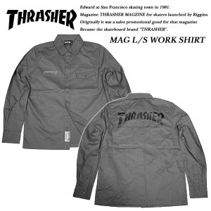 Thrasher LONG SLEEVE WORK SHIRT CHARCOAL GRAY 長袖 ワークシャツ チャコール グレー スラッシャー|archrival