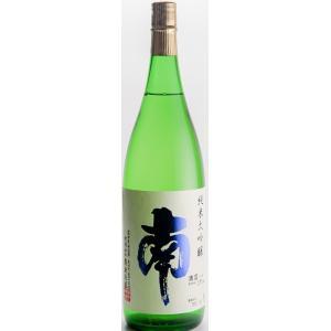 南 純米大吟醸 五百万石1.8L  日本酒度+8  酸度1.7 精米40パーセント 原料米 五百万石...