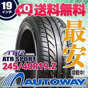 タイヤ サマータイヤ ATR SPORT 245/40R19 98W|autoway2