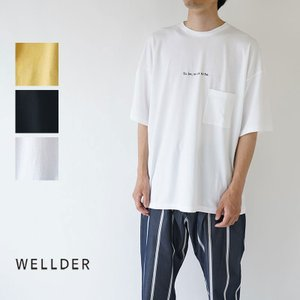 WELLDER  / ウェルダー / 2019AW / Tシャツ / WIDE FIT POCKET...