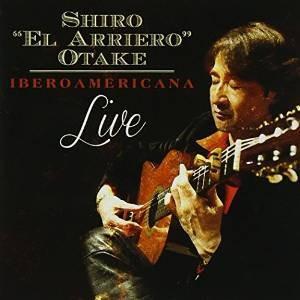 大竹史朗 (シロ・エル・アリエーロ) ライブ | イベロアメリカーナ | CD|bbmusic