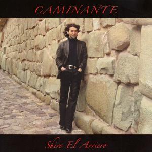 大竹史朗 (シロ・エル・アリエーロ)    CAMINANTE  カミナンテ   CD bbmusic