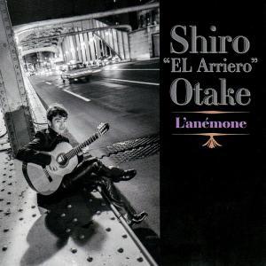 大竹史朗 (シロ・エル・アリエーロ)  | L'anemone ラネモーヌ/アネモーヌの乙女 | CD|bbmusic