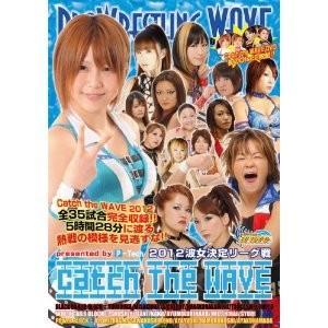 プロレスリングWAVE 2012波女決定リーグ戦 Catch The WAVE DVD bdrop