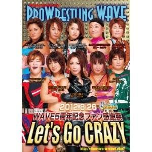PROWRESTLING WAVE WAVE5周年記念ファン感謝祭 Let's Go CRAZY DVD|bdrop