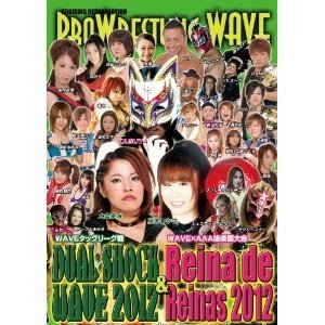 PROWRESTLING WAVE DUAL SHOCK WAVE2012 & Reina de Reinas2012 DVD|bdrop