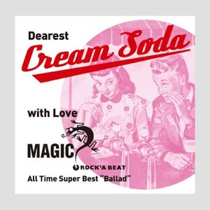 Dearest Cream Soda with love MAGIC All Time Super Best Ballad beatswing