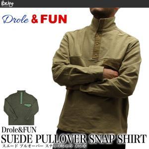 Drole&FUN ドロールアンドファン DF-S-003 スエードプルオーバー スナップシャツ SUEDE PULLOVER SNAP SHIRT メンズ(メール便不可) being-yah