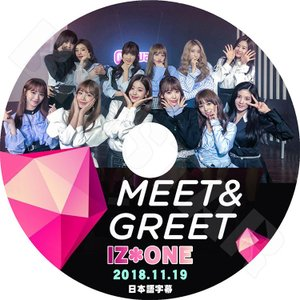 K-POP DVD/IZONE MEET & GREET (2018.11.19)/日本語字幕あり/...