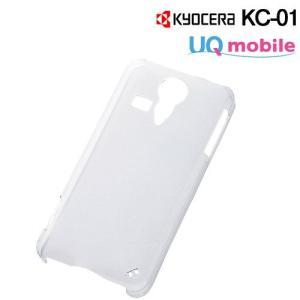 ☆ UQ mobile 京セラ KC-01 専用 ハードケース/クリア RT-KC01C3/C(メール便送料無料)|bigstar