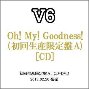 V6/Oh! My! Goodness!(初回生産限定盤A)/CD◆C【ゆうパケット非対応/送料680円〜】【即納】