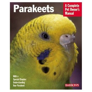 PARAKEETS〜Complete Pet Owner's Manual|bird-style