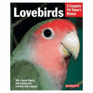 LOVEBIRDS〜Complete Pet Owner's Manual|bird-style